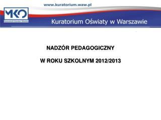 NADZ�R PEDAGOGICZNY W ROKU SZKOLNYM 2012/2013