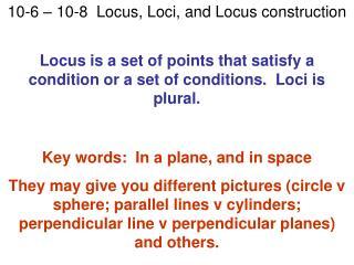 10-6   10-8  Locus, Loci, and Locus construction