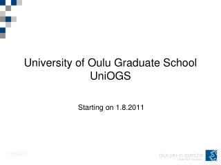 University of Oulu Graduate School UniOGS