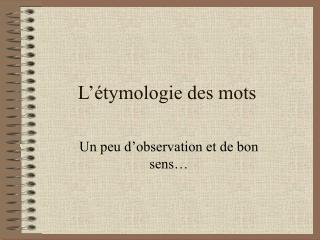 L'étymologie des mots