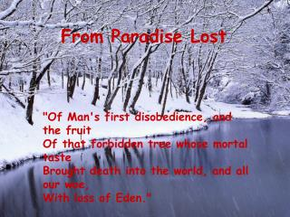 """""""Of Man's first disobedience, and the fruit"""