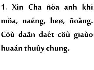 1. Xin Cha ñöa anh khi möa, naéng, heø, ñoâng. Cöù daãn daét cöù giaùo huaán thuûy chung.