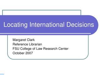 Locating International Decisions