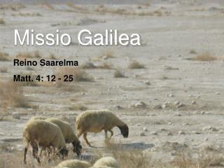 Missio Galilea Reino Saarelma Matt. 4: 12 - 25