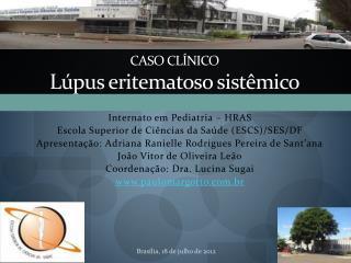 CASO CLÍNICO Lúpus eritematoso sistêmico