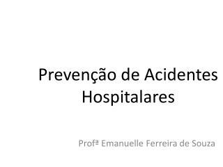 Prevenção de Acidentes Hospitalares