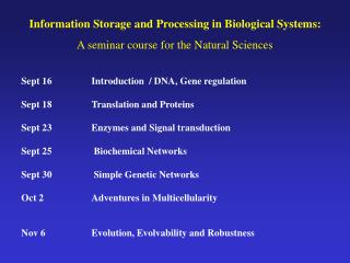 Information Storage and Processing in Biological Systems: