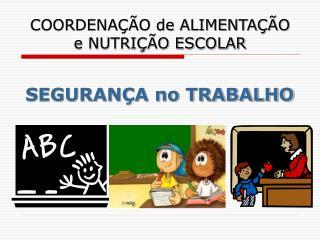 COORDENAÇÃO de ALIMENTAÇÃO e NUTRIÇÃO ESCOLAR