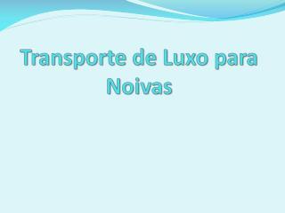 Transporte de Luxo para Noivas
