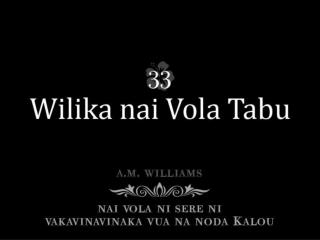 Wilika wasoma na Vosa ni Kalou, Ni sa tukuni tu na Nonai vakaro; Tukuni talega na veiparofisai