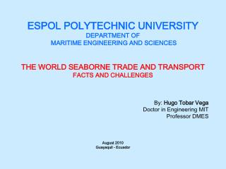 ESPOL POLYTECHNIC UNIVERSITY DEPARTMENT OF  MARITIME ENGINEERING AND SCIENCES   THE WORLD SEABORNE TRADE AND TRANSPORT F