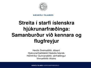 Streita í starfi íslenskra hjúkrunarfræðinga:  Samanburður við kennara og flugfreyjur