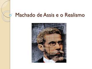 Machado de Assis e o Realismo