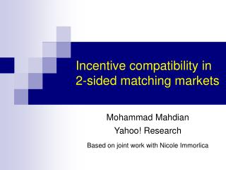 Incentive compatibility in 2-sided matching markets