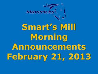 Smart's Mill Morning Announcements February 21, 2013