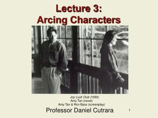 Lecture 3: Arcing Characters