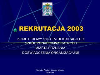 REKRUTACJA 2003