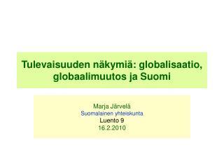 Tulevaisuuden näkymiä: globalisaatio, globaalimuutos ja Suomi