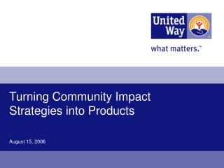 Turning Community Impact Strategies into Products
