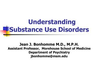 Understanding  Substance Use Disorders