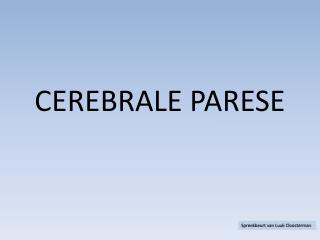 CEREBRALE PARESE