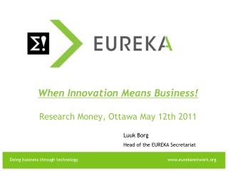 When Innovation Means Business! Research Money, Ottawa May 12th 2011