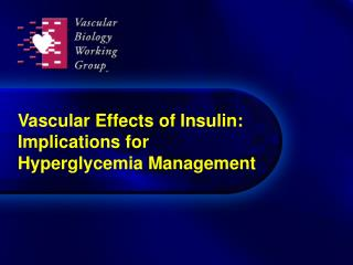 Vascular Effects of Insulin: Implications for Hyperglycemia Management