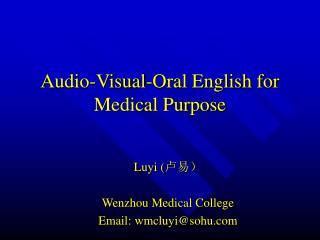 Audio-Visual-Oral English for Medical Purpose