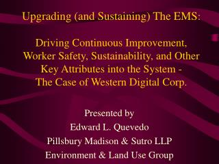 Upgrading and Sustaining The EMS:    Driving Continuous Improvement, Worker Safety, Sustainability, and Other Key Attrib