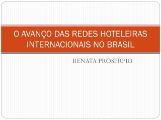 O AVANÇO DAS REDES HOTELEIRAS INTERNACIONAIS NO BRASIL