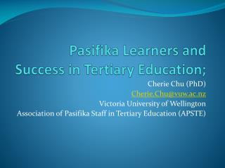 Pasifika  Learners and Success in Tertiary Education;