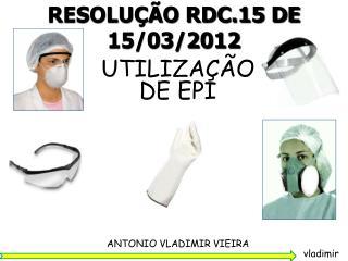 RESOLUÇÃO RDC.15 DE 15/03/2012