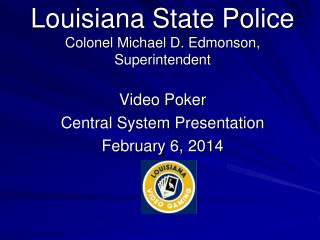 Louisiana State Police Colonel Michael D. Edmonson, Superintendent