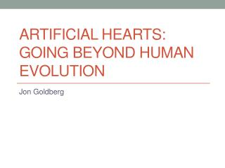 Artificial Hearts: Going Beyond Human Evolution