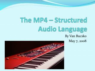 The MP4 � Structured Audio Language