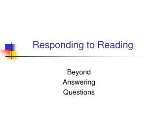 Responding to Reading