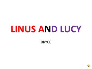 LINUS A N D LUCY