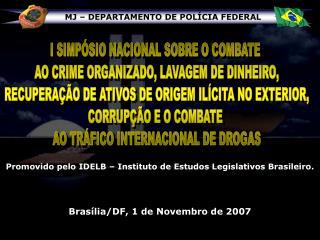 Promovido pelo IDELB – Instituto de Estudos Legislativos Brasileiro.