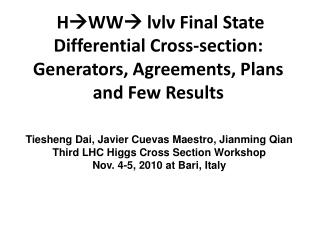 Tiesheng Dai, Javier Cuevas Maestro, Jianming Qian Third LHC Higgs Cross Section Workshop