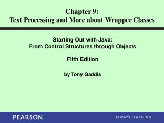 Chapter 9: Text Processing and More about Wrapper Classes