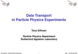 Data Transport in Particle Physics Experiments