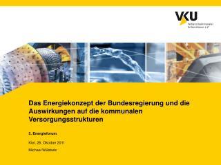 5. Energieforum Kiel, 28. Oktober 2011 Michael Wübbels