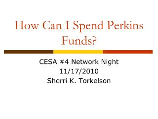 How Can I Spend Perkins Funds?