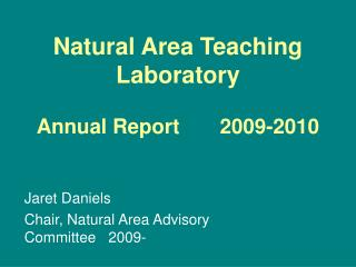 Natural Area Teaching Laboratory Annual Report       2009-2010