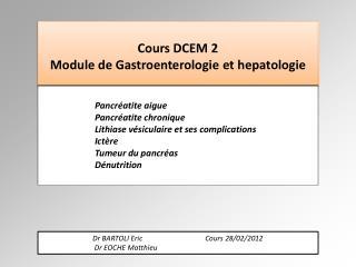 Cours DCEM 2 Module de  Gastroenterologie  et  hepatologie