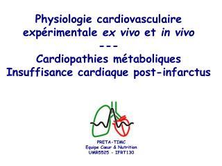Physiologie cardiovasculaire expérimentale  ex vivo  et  in vivo --- Cardiopathies métaboliques