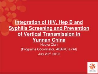 Haoyu Qian  (Programs Coordinator, ADARC &YAI) July 23 rd , 2010