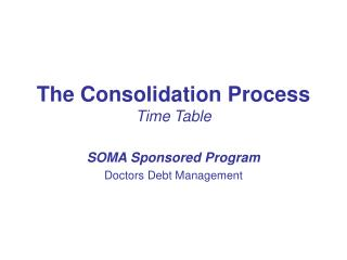 The Consolidation Process Time Table