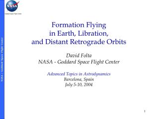 Formation Flying  in Earth, Libration,  and Distant Retrograde Orbits David Folta