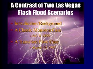 A Contrast of Two Las Vegas Flash Flood Scenarios